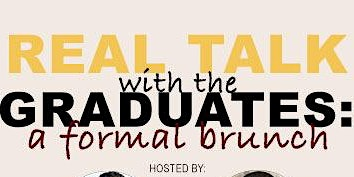 Real Talk w/ the Graduates: A Formal Brunch