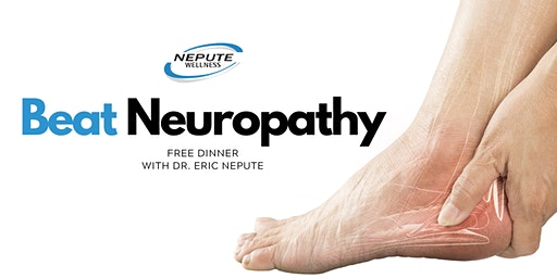 Beat Neuropathy | Free Dinner with Dr. Eric Nepute