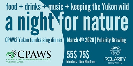 A Night for Nature - CPAWS Yukon Fundraising Dinner tickets