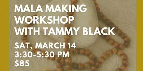 Mala Making Workshop with Tammy Black tickets