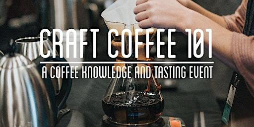 Craft Coffee 101 | Coffee Education & Tasting Event