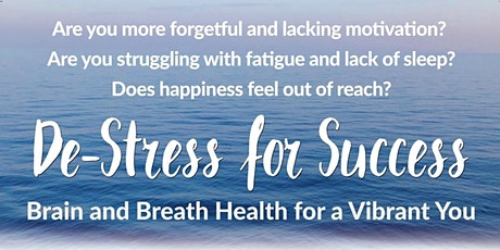 De-Stress for Success: Brain and Breath Health tickets
