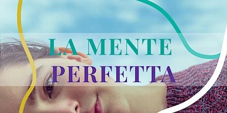 La Mente Perfetta  tickets