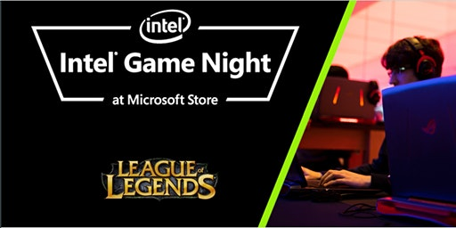 Intel Game Night: League of Legends at the Microsoft Store