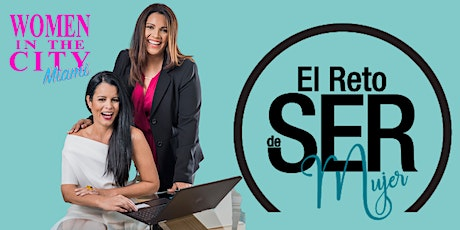 El reto de SER, mujer |  Women In The City Miami tickets