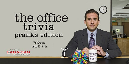 The Office Trivia, Pranks Edition! - April 7, 7:30pm - CBH Fort Mac