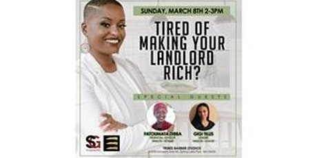 Tired of Making Your Landlord Rich? tickets