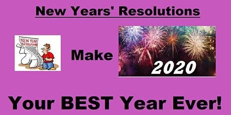 New Year's Resolutions:  Making 2020 Your BEST Year Ever! tickets