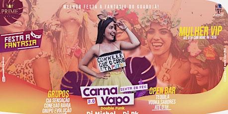 Carna Vapo 2.0 #FestaFantasia - Open VODKA SABORES ingressos