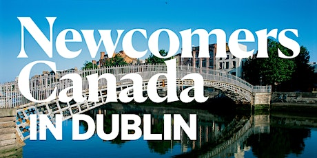 Newcomers Canada DUBLIN 2020 tickets