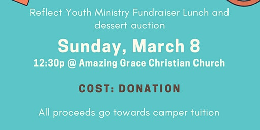 Reflect Youth Ministry Fundraiser Lunch and Dessert Auction