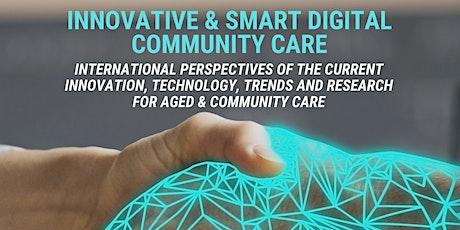 Innovative & Smart Digital Community Care tickets