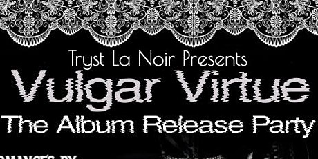 """Tryst's """"VULGAR VIRTUE"""" Album Release Party tickets"""