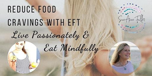 Reducing Food Cravings & Eating Mindfully Program.