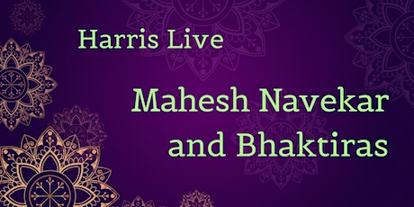 Mahesh Navekar and Bhaktiras at Harris Live tickets