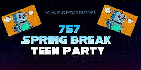 757 Spring Break Teen Party tickets