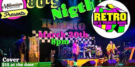 Retro 80's night at Millennium Event Center tickets