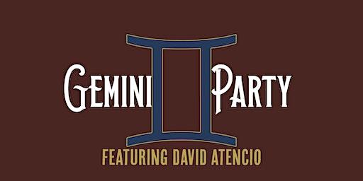 Gemini Party f/ David Atencio