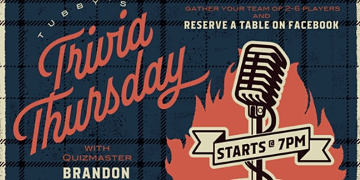 TUBBY'S TRIVIA THURS INSIDE RESERVATIONS  2/27 (Walk-Ins Welcome)
