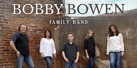 Bobby Bowen Family Concert In Arcadia Ohio tickets