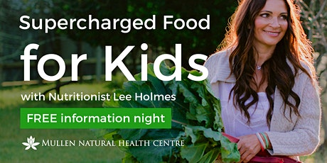 Supercharged Food for Kids with Lee Holmes tickets