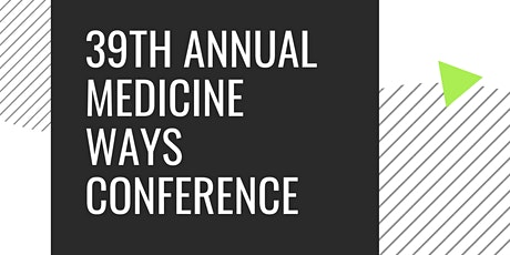 39th Annual Medicine Ways Conference: Art is Medicine tickets