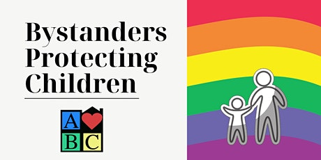 Bystanders Protecting Children - FREE Training tickets