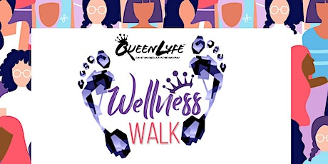QueenLyfe Inc. Presents THE WELLNESS WALK (Women's History Month Edition) tickets