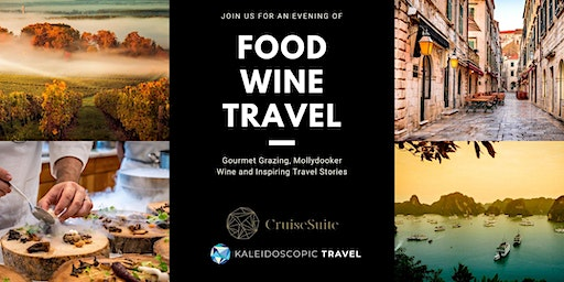 Food, Wine and Travel Evening