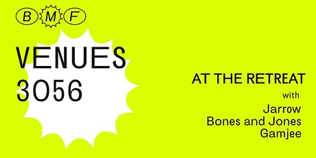 Venues 3056 at the Retreat: Jarrow / Bones and Jones / Gamjee tickets