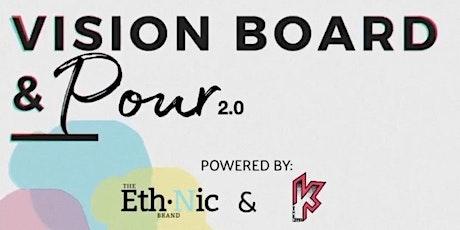 Vision Board & Pour 2.0: Pop Up Shop & Panel Discussion tickets