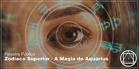 """Palestra em Jundiaí: """"Zodíaco Superior - A Magia de Aquarius"""" ingressos"""