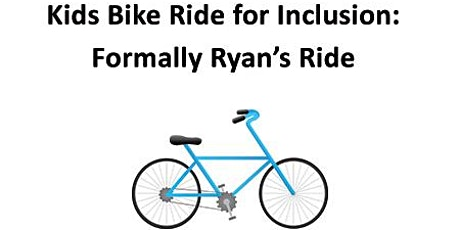 Kids Bike Ride for Inclusion: Formally Ryan's Ride tickets