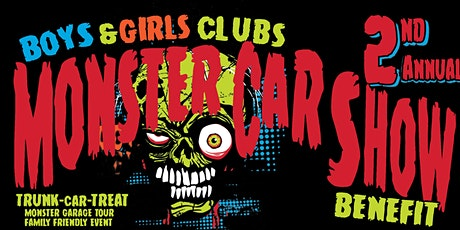 Boys & Girls Clubs 2nd Annual Monster Car Show Benefit! tickets