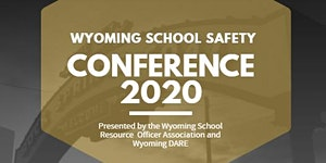 2020 WYOMING SCHOOL SAFETY CONFERENCE