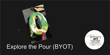 Explore the Pour - BYOT (Bring Your Own Thing) Acrylic Pour tickets