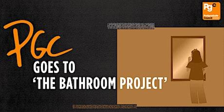 Postgraduate Council   The Bathroom Project tickets