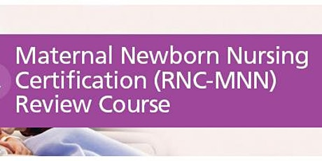 Maternal Newborn Nursing Certification Review Course tickets