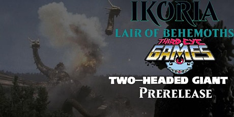 Magic the Gathering Ikoria Pre-Release: Two-Headed Giant tickets