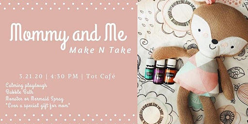 Mommy and Me Make and Take oil event