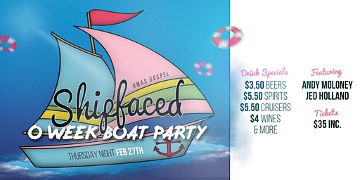 HMAS Gospel pres. Shipfaced O-Week Party