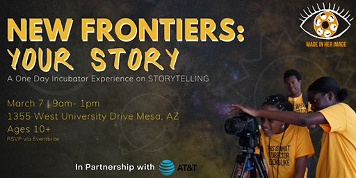 Made In Her Image Presents: NEW FRONTIERS - YOUR STORY