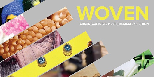 Woven Exhibition - Opening Reception