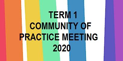 Term 1 CoP Meeting 2020