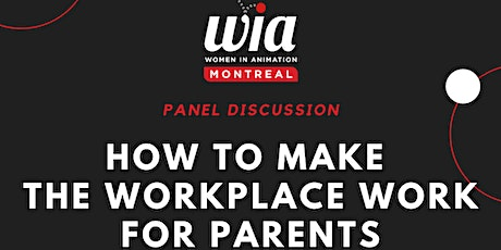 WIA Montreal Panel: How To Make the Workplace Work for Parents tickets