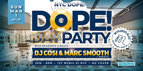 The Dope! Day Party with DJ Cosi, Marc Smooth at Mykonos Bleu tickets