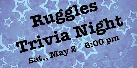 6th Annual Ruggles Trivia Night tickets