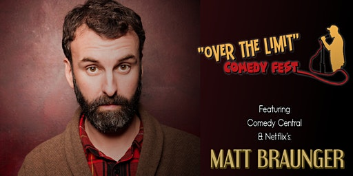 "The ""Over the Limit"" Comedy Fest 2020- Featuring Netflix's Matt Braunger"