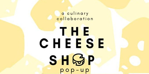 The Cheese Shop Pop-Up at Ledger
