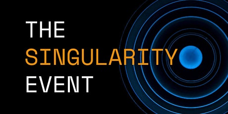 The Singularity Event: An Open Discussion for Our Augmented Future tickets